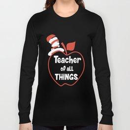 teacher of all things teacher t-shirts Long Sleeve T-shirt