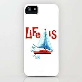 Life is ... Hop on! iPhone Case
