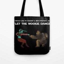 Let the Wookie Dance Tote Bag