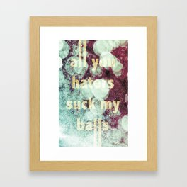 All You Haters Framed Art Print