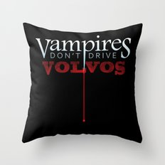 Vampires Don't Drive Volvos Throw Pillow