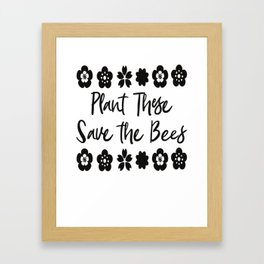 Wildflowers Plant These and Save the Bees Beekeeper Black Framed Art Print