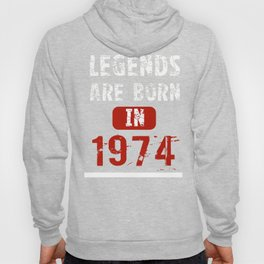 Legends Are Born In 1974 Birthday Hoody