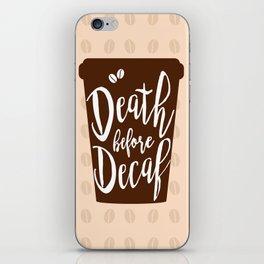 Death before Decaf - Coffee iPhone Skin