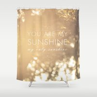 you are my sunshine Shower Curtains featuring You Are My Sunshine by Sandra Arduini