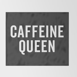Caffeine Queen Funny Quote Throw Blanket