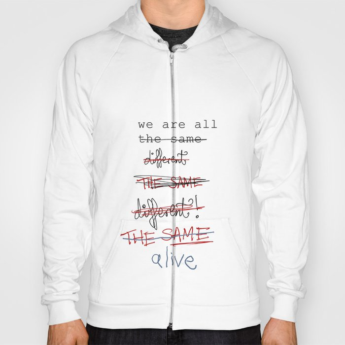 we are all the same/different Hoody