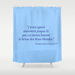 Imparfait du subjonctif 3- Proust. Shower Curtain