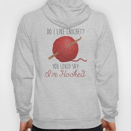 Do I Like Crochet? You Could Say I'm Hooked  |  Red Hoody