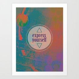 Express Yourself Art Print