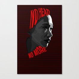 NO HEAD NO MORE Canvas Print