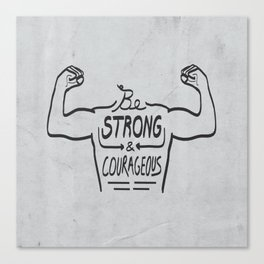Be Strong & Courageous (Black Version) Canvas Print