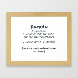 Funcle Uncle (cooler dad) Gift Idea Humor Sarcastic Cool Very Funny T-Shirt Framed Art Print
