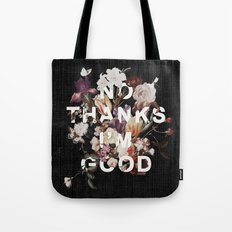 No Thanks I'm Good Tote Bag