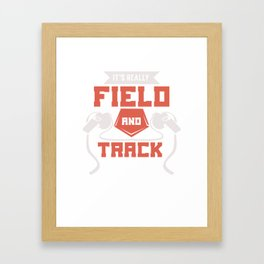 Funny Its Really Field And Track Design & Gift Framed Art Print