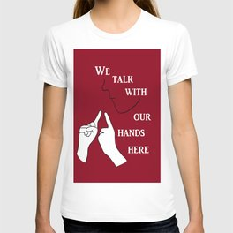 We Talk with our Hands Here T-shirt