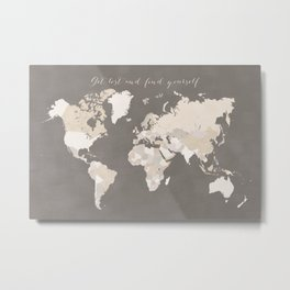 Get lost and find yourself world map in earth tones Metal Print