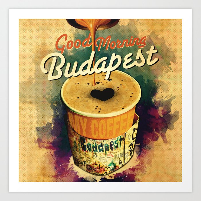 Good Morning Budapest Coffee on the go Art Print