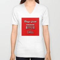 netflix V-neck T-shirts featuring Netflix Chill  by Rassva