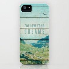 Follow Your Dreams Slim Case iPhone (5, 5s)