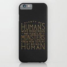 Plenty of Humans Were Monstrous iPhone 6s Slim Case