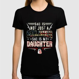 She Is Not Just A Soldier She Is My Daughter Shirt Veteran T Shirt T-shirt