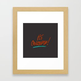 It's Awesome Framed Art Print