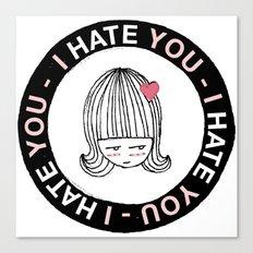 I Hate You / Sticker Canvas Print