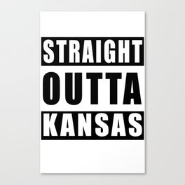 Straight Outta Kansas Canvas Print