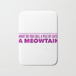 What Do You Call A Pile Of Cats A MeowTain Bath Mat