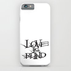 Love Is Blind iPhone 6s Slim Case
