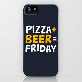 Pizza + beer = Friday iPhone Case