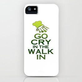 GO CRY IN THE WALK IN iPhone Case