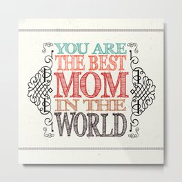 Best mom in the world Metal Print