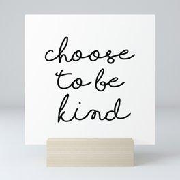 Choose To Be Kind Mini Art Print