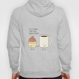 Let's make time for each other! Hoody