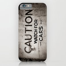 Caution: Watch For Cars Slim Case iPhone 6s