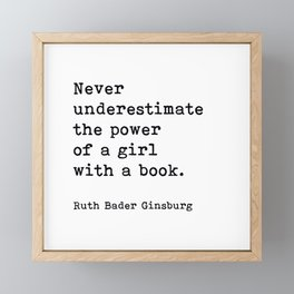 RBG, Never Underestimate The Power Of A Girl With A Book, Framed Mini Art Print
