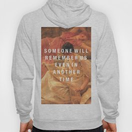 someone will remember us Hoody