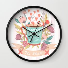 Tea Please, A Cup Of Tea Would Be Ever So Lovely Wall Clock