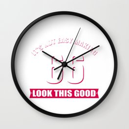 It´s not easy making 66 look that good - 66th Birthday Wall Clock