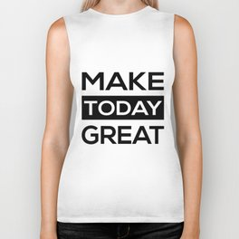 Make today great Biker Tank