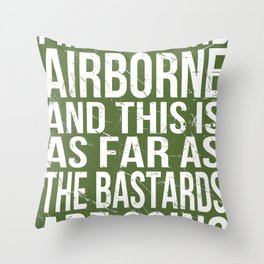 I'm the 82nd Throw Pillow