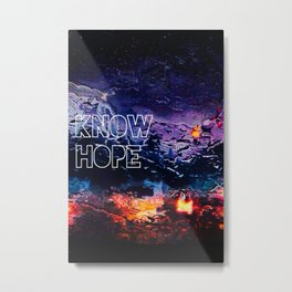 Know Hope Metal Print