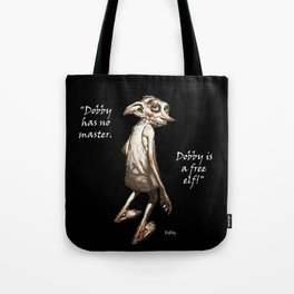 Dobby is a free elf Tote Bag