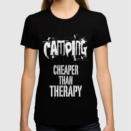 Camping, Cheaper Than Therapy T-shirt
