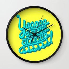 YAAASSS Wall Clock