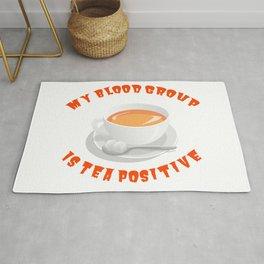My Blood Group is Tea Positive Rug