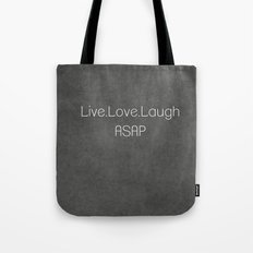 Live,Love,Laugh ASAP Tote Bag