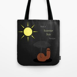Not a Summer Sun Person Tote Bag
